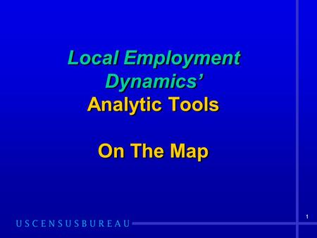 1 Local Employment Dynamics' Analytic Tools On The Map.