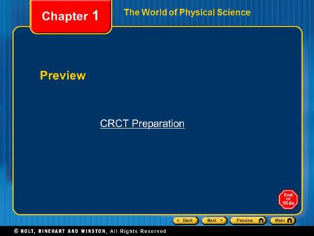 < BackNext >PreviewMain The World of Physical Science Preview Chapter 1 CRCT Preparation.