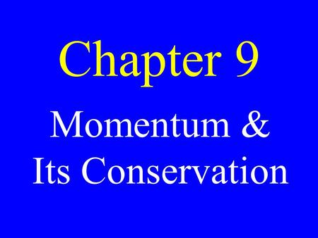 Chapter 9 Momentum & Its Conservation. Determining Impulse F = ma a =  v/  t.