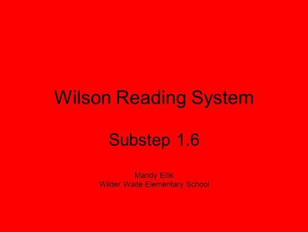 Substep 1.6 Mandy Ellis Wilder Waite Elementary School