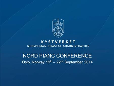 NORD PIANC CONFERENCE Oslo, Norway 19 th – 22 nd September 2014.