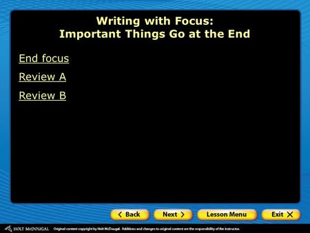 Writing with Focus: Important Things Go at the End End focus Review A Review B.