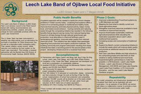 Background The Leech Lake Band of Ojibwe's (LLBO) Green Team is an advisory council to the Tribal Council tasked with making recommendations and implementing.