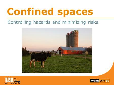 Confined spaces Controlling hazards and minimizing risks.