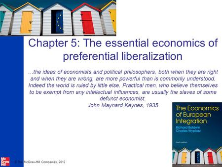 © The McGraw-Hill Companies, 2012 Chapter 5: The essential economics of preferential liberalization …the ideas of economists and political philosophers,