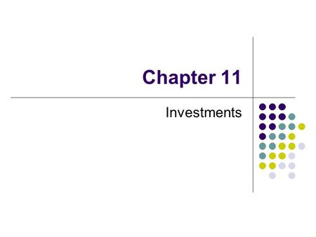 Chapter 11 Investments. 11-2 Investments Overview Before-tax rate of return on investment After-tax rate of return on investment Depends on when investment.