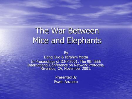 The War Between Mice and Elephants By Liang Guo & Ibrahim Matta In Proceedings of ICNP'2001: The 9th IEEE International Conference on Network Protocols,