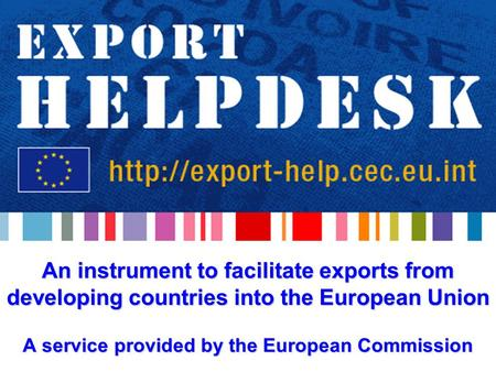 An instrument to facilitate exports from developing countries into the European Union A service provided by the European Commission.