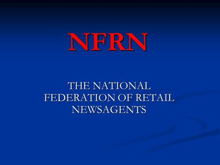 NFRN THE NATIONAL FEDERATION OF RETAIL NEWSAGENTS.