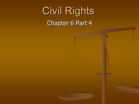Civil Rights Chapter 6 Part 4. VI. Affirmative action A.Equality of results 1. Racism and sexism can be overcome only by taking them into account in designing.