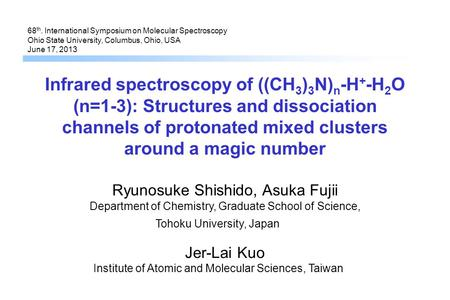 Ryunosuke Shishido, Asuka Fujii Department of Chemistry, Graduate School of Science, Tohoku University, Japan Jer-Lai Kuo Institute of Atomic and Molecular.