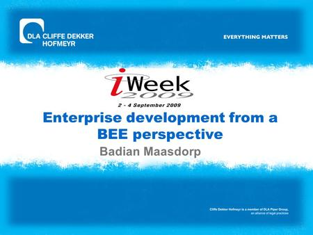Enterprise development from a BEE perspective Badian Maasdorp.