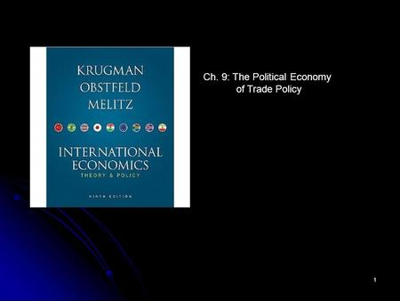 1 Ch. 9: The Political Economy of Trade Policy 2 Preview The cases for free trade The cases for free trade The cases against free trade The cases against.