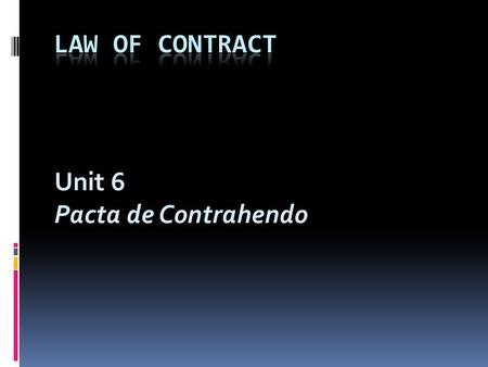 Unit 6 Pacta de Contrahendo. Learning outcomes:  Explain what is meant by the term pactum de contrahendo and distinguish this term form other forms of.