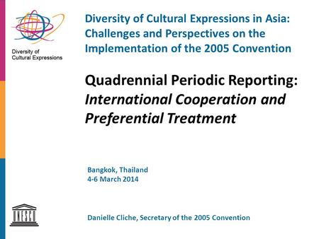 Diversity of Cultural Expressions in Asia: Challenges and Perspectives on the Implementation of the 2005 Convention Quadrennial Periodic Reporting: International.