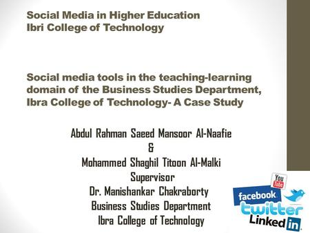 Social Media in Higher Education Ibri College of Technology Social media tools in the teaching-learning domain of the Business Studies Department, Ibra.