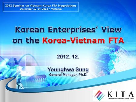 Implementation of AKFTA Implementation of AKFTA FTA Business Models FTA Business Models Korea's Support Programs for FTA Utilization Korea's Support Programs.