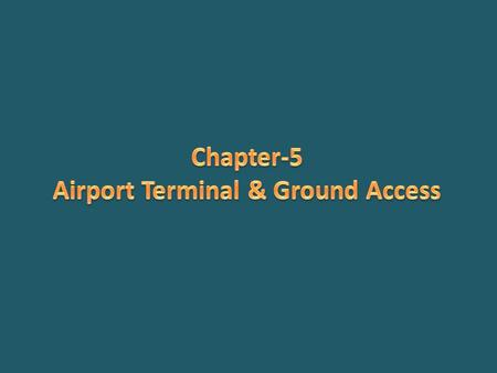 Airport Terminal & Ground Access