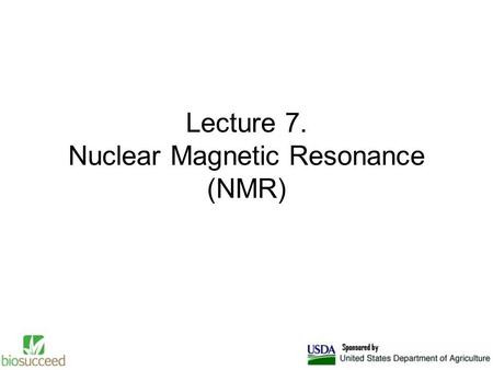 Lecture 7. Nuclear Magnetic Resonance (NMR). NMR is a tool that enables the user to make quantitative and structural analyses on compounds in solution.