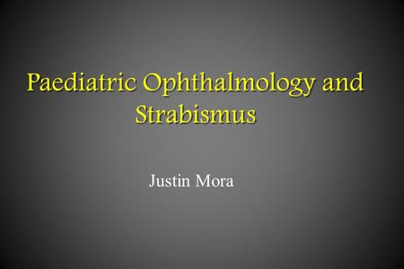 Paediatric Ophthalmology and Strabismus