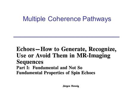 Multiple Coherence Pathways. Simple spin echo TETE TETE abc d spin echo 90 y 180 x.