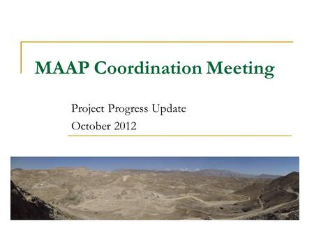 MAAP Coordination Meeting Project Progress Update October 2012.