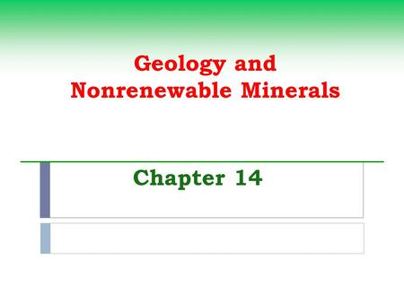 Geology <strong>and</strong> Nonrenewable Minerals Chapter 14. Environmental Effects of Gold Mining Gold producers South Africa Australia United States Canada Cyanide.