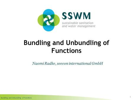 Bundling and Unbundling of Functions 1 Naomi Radke, seecon international GmbH.