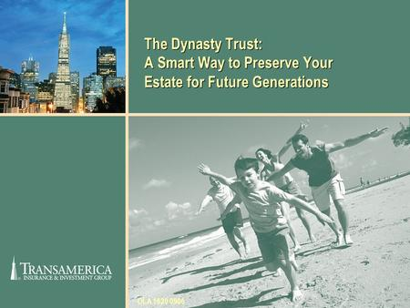 The Dynasty Trust: A Smart Way to Preserve Your Estate for Future Generations OLA 1620 0906.
