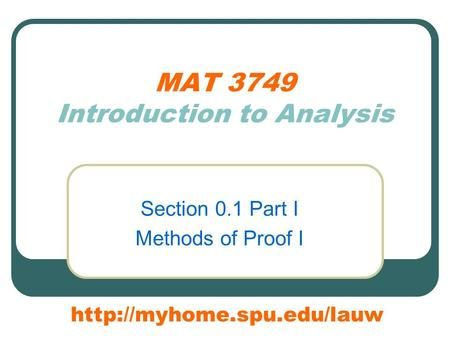 MAT 3749 Introduction to Analysis Section 0.1 Part I Methods of Proof I