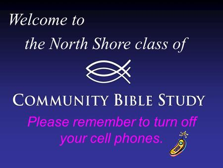 Welcome to the North Shore class of Please remember to turn off your cell phones.