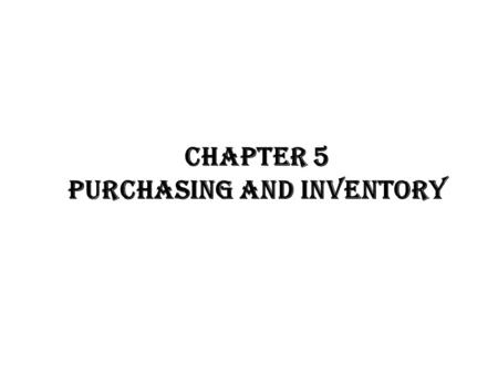 CHAPTER 5 PURCHASING AND INVENTORY