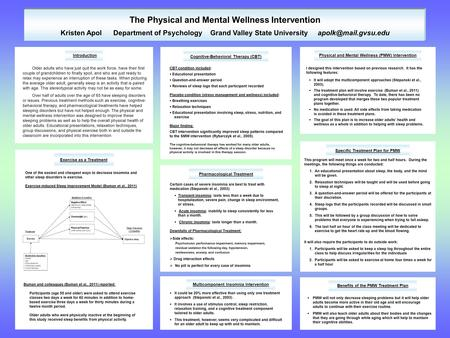 The Physical and Mental Wellness Intervention Kristen Apol Department of Psychology Grand Valley State University  It could be 20%