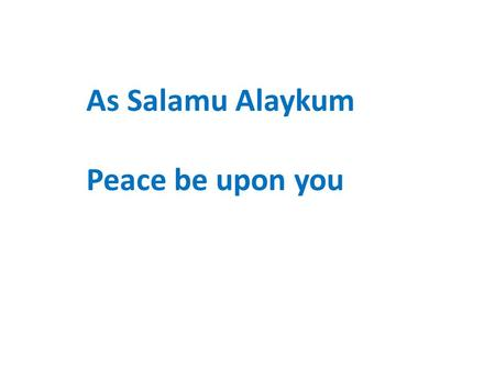 As Salamu Alaykum Peace be upon you. Hallo and greetings from everyone at Kabafita Lower Basic School. How are you all? We are back at school now after.