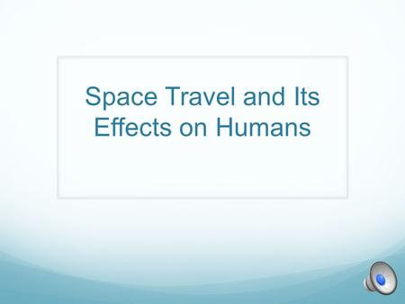 Space Travel and Its Effects on Humans