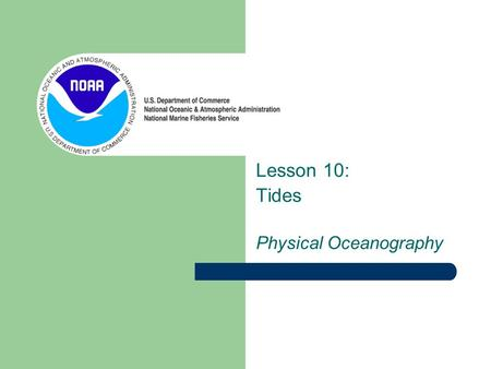 Lesson 10: Tides Physical Oceanography