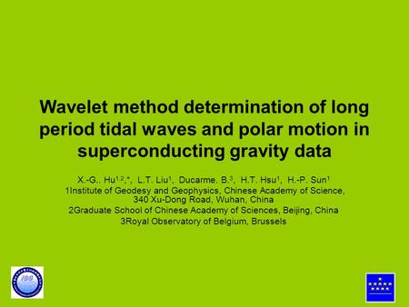 Wavelet method determination of long period tidal waves and polar motion in superconducting gravity data X.-G.. Hu 1,2,*, L.T. Liu 1, Ducarme. B. 3, H.T.