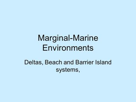 Marginal-Marine Environments