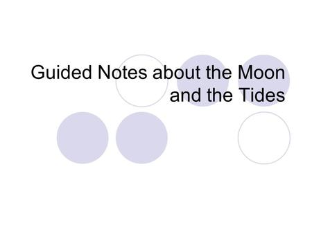 Guided Notes about the Moon and the Tides
