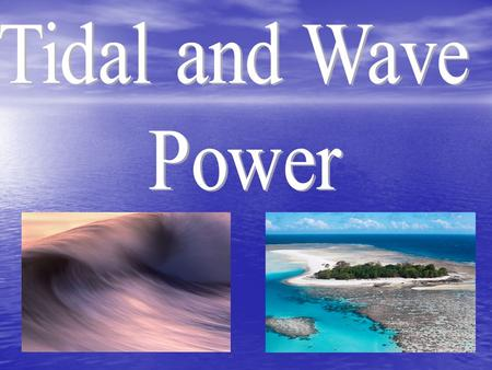 Tidal power This is the power achieved by capturing the energy contained in moving water mass due to tides. This is the power achieved by capturing the.