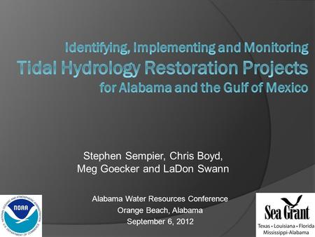 Stephen Sempier, Chris Boyd, Meg Goecker and LaDon Swann Alabama Water Resources Conference Orange Beach, Alabama September 6, 2012.