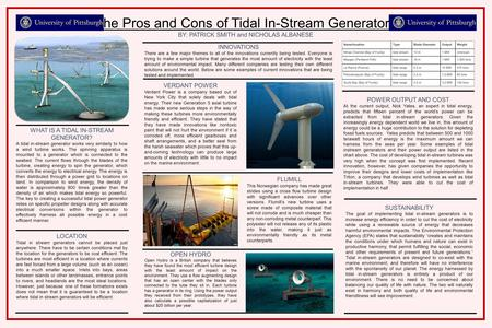 The Pros and Cons of Tidal In-Stream Generators BY: PATRICK SMITH and NICHOLAS ALBANESE WHAT IS A TIDAL IN-STREAM GENERATOR? A tidal in-stream generator.