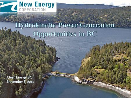 New Energy Corporation New Energy is a manufacturer of in-stream hydro power generation equipment Commercializing the EnCurrent vertical axis hydro turbine.