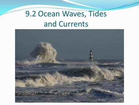 9.2 Ocean Waves, Tides and Currents