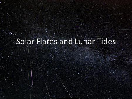 Solar Flares and Lunar Tides. The Sun's Differential Rotation Since the Sun is a gaseous body rather than solid, different latitudes can rotate at different.