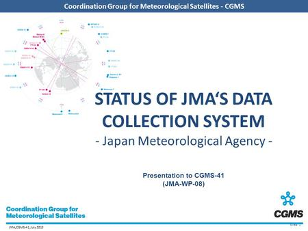 Agency, version?, Date 2012 Coordination Group for Meteorological Satellites - CGMS JMA,CGMS-41,July 2013 Coordination Group for Meteorological Satellites.