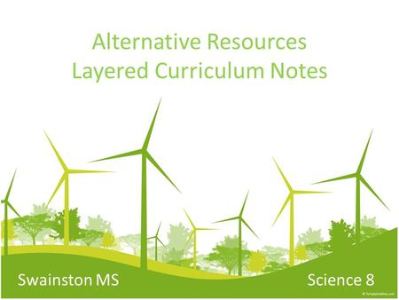 Alternative Resources Layered Curriculum Notes Swainston MS Science 8 1.
