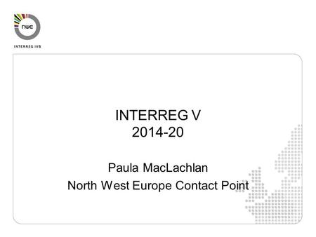 Paula MacLachlan North West Europe Contact Point
