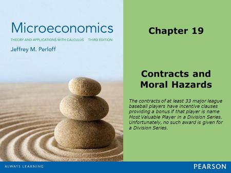 Chapter 19 Contracts and Moral Hazards