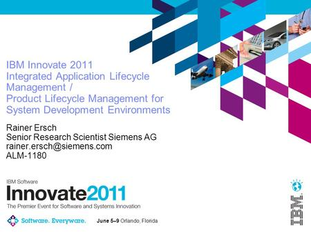 June 5–9 Orlando, Florida IBM Innovate 2011 Integrated Application Lifecycle Management / Product Lifecycle Management for System Development Environments.
